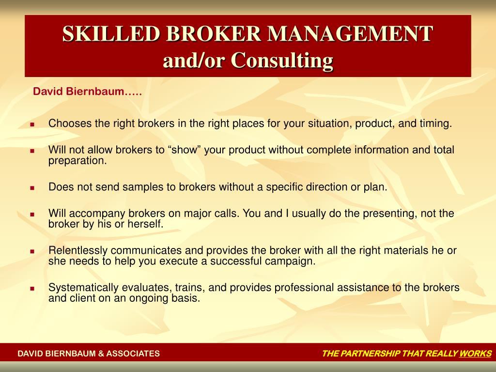 SKILLED BROKER MANAGEMENT