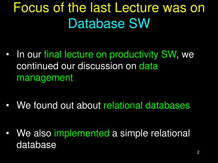 Focus of the last lecture was on database sw