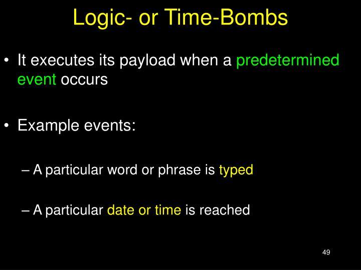 Logic- or Time-Bombs