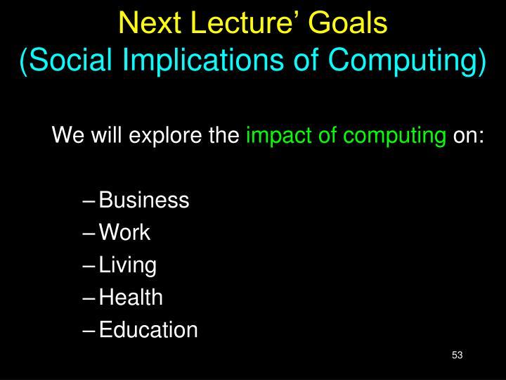 Next Lecture' Goals