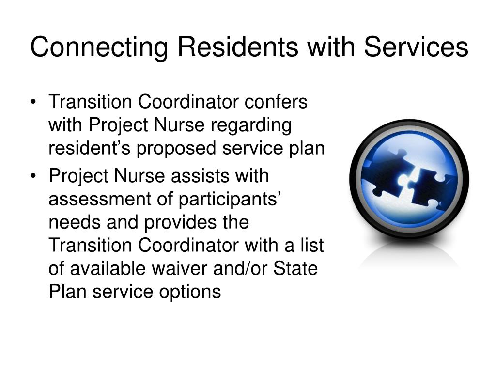 Transition Coordinator confers with Project Nurse regarding resident's proposed service plan