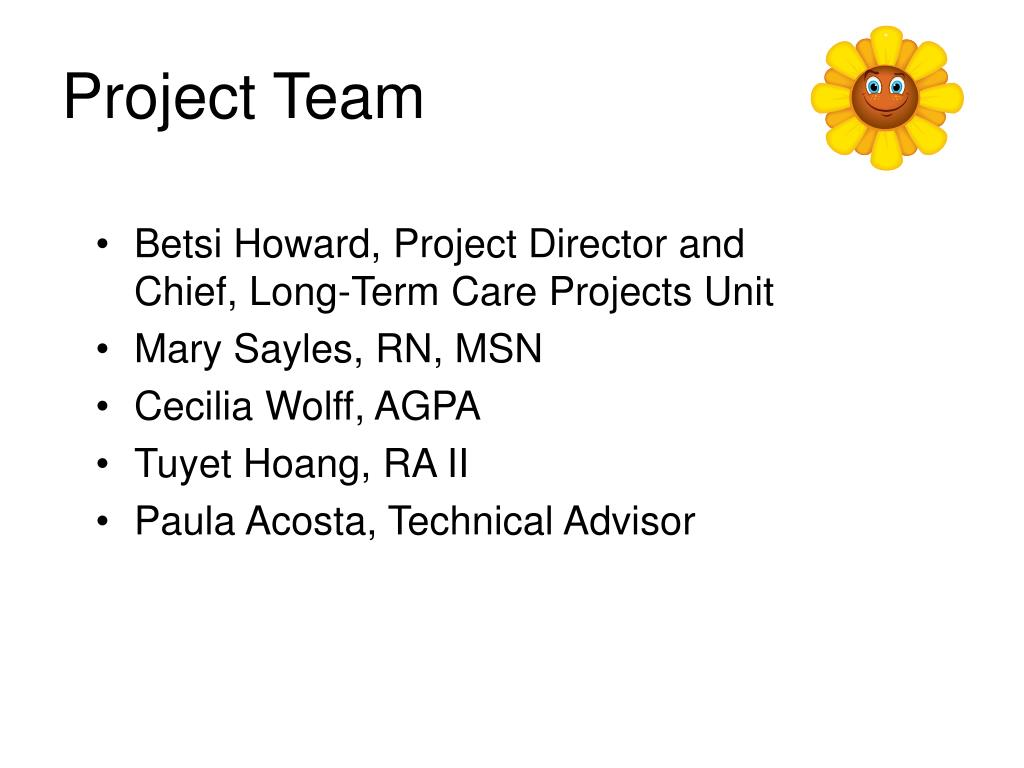 Betsi Howard, Project Director and      Chief, Long-Term Care Projects Unit