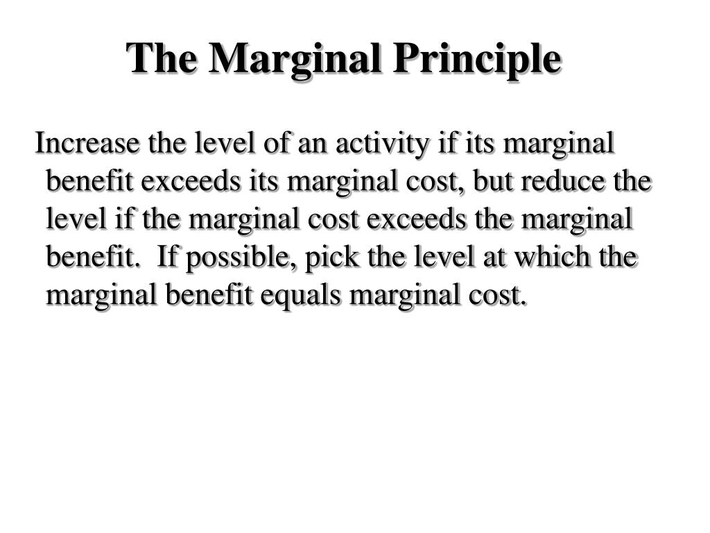 The Marginal Principle