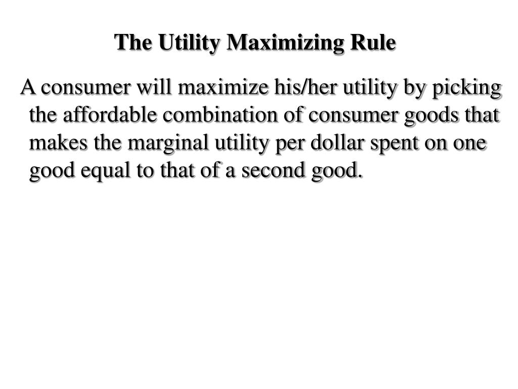 The Utility Maximizing Rule