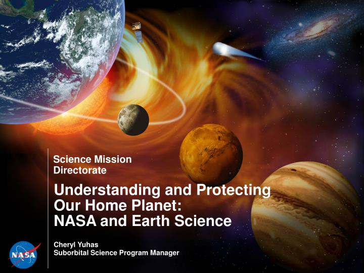 Understanding and protecting our home planet nasa and earth science