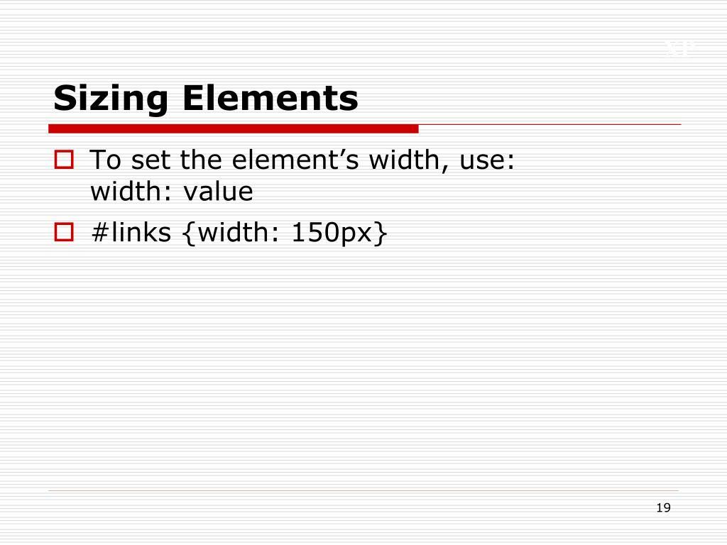 Sizing Elements