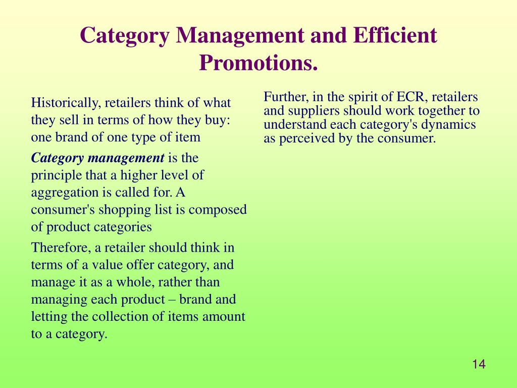 Historically, retailers think of what they sell in terms of how they buy: one brand of one type of item