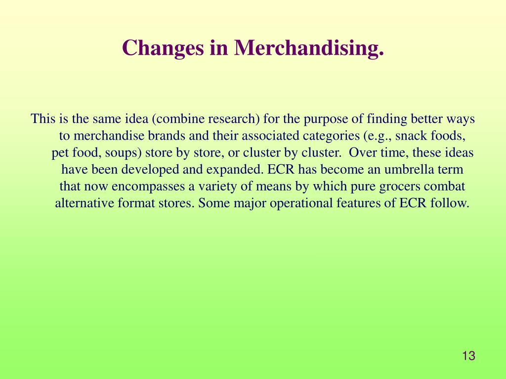 Changes in Merchandising.
