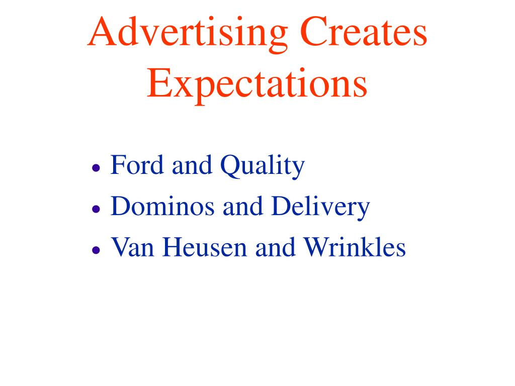 Advertising Creates Expectations