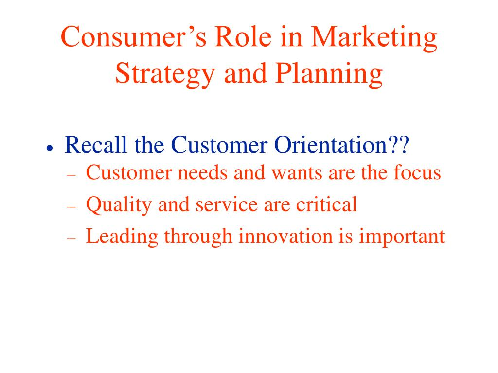 Consumer's Role in Marketing Strategy and Planning