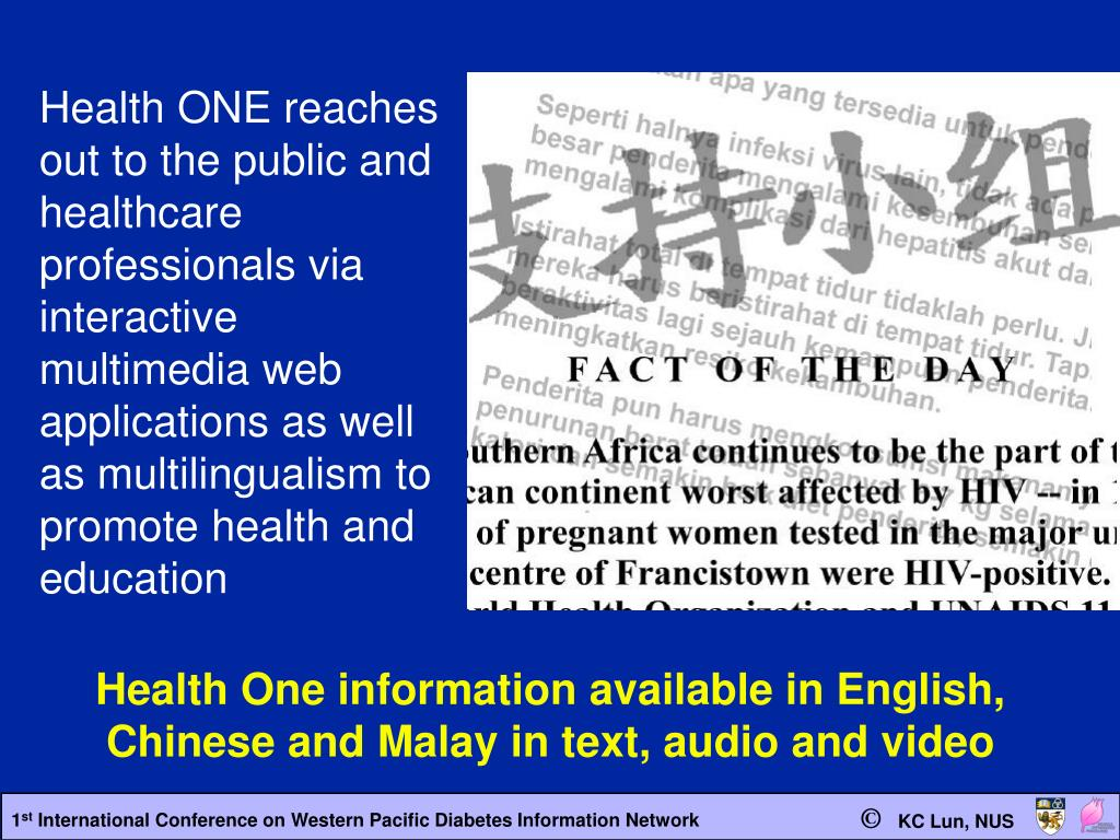 Health ONE reaches out to the public and healthcare professionals via interactive multimedia web applications as well as multilingualism to promote health and education