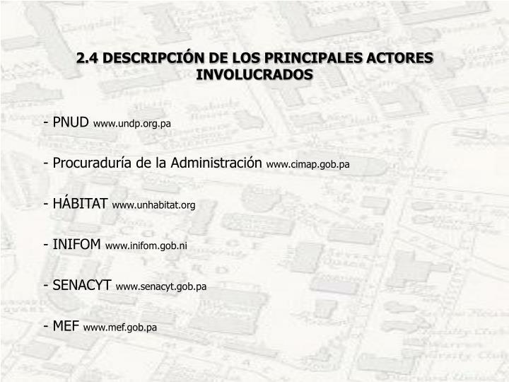 2.4 DESCRIPCIÓN DE LOS PRINCIPALES ACTORES INVOLUCRADOS