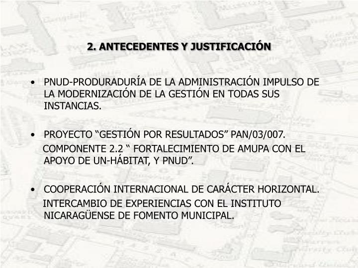 2. ANTECEDENTES Y JUSTIFICACIÓN