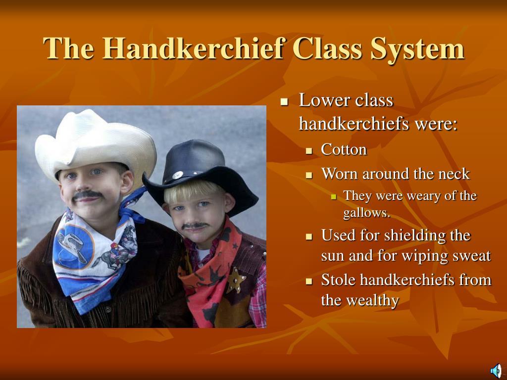 The Handkerchief Class System