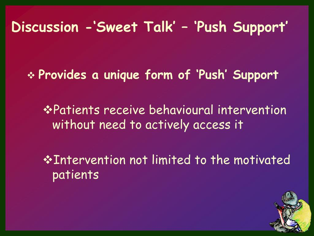 Discussion -'Sweet Talk' – 'Push Support'