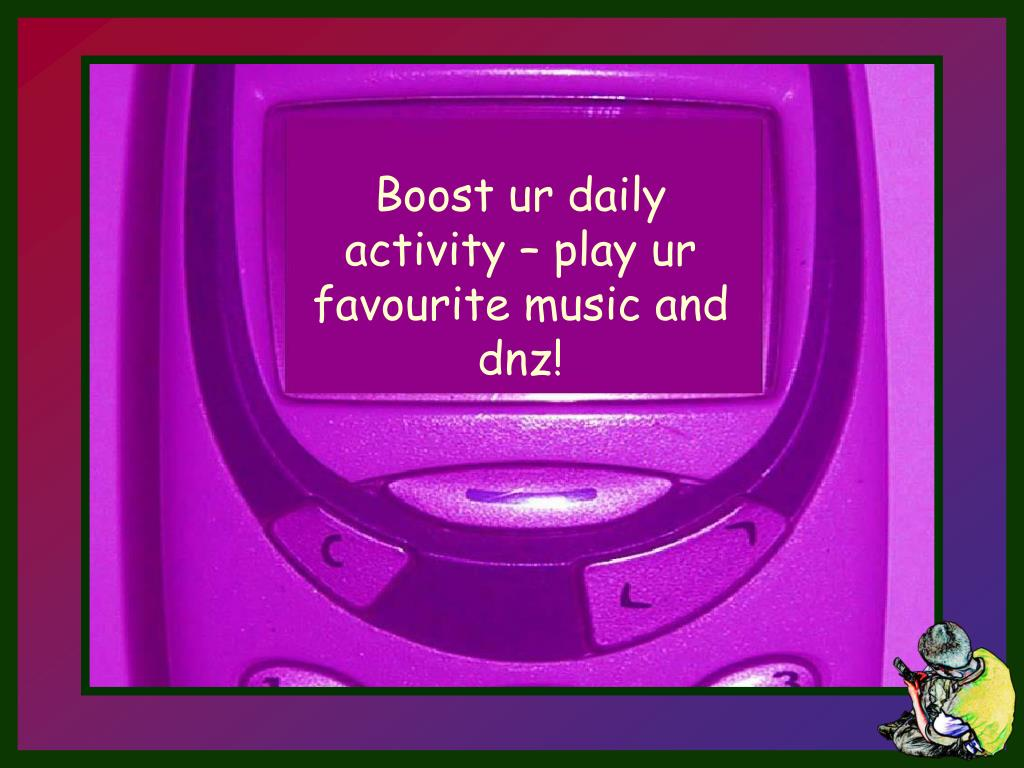 Boost ur daily activity – play ur favourite music and dnz!