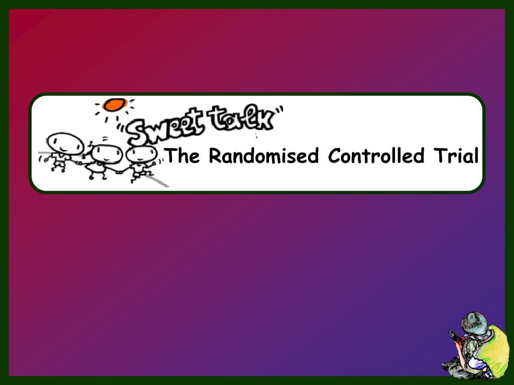 The Randomised Controlled Trial