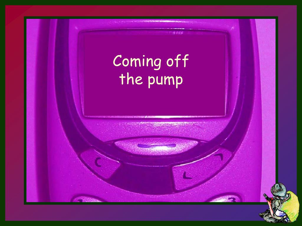Coming off the pump