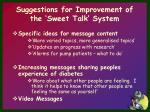 suggestions for improvement of the sweet talk system