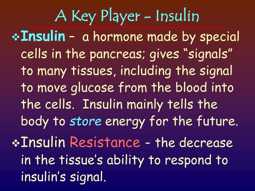 A Key Player - Insulin