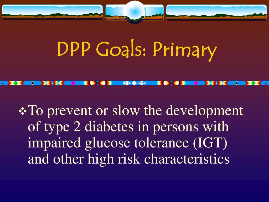 DPP Goals: Primary