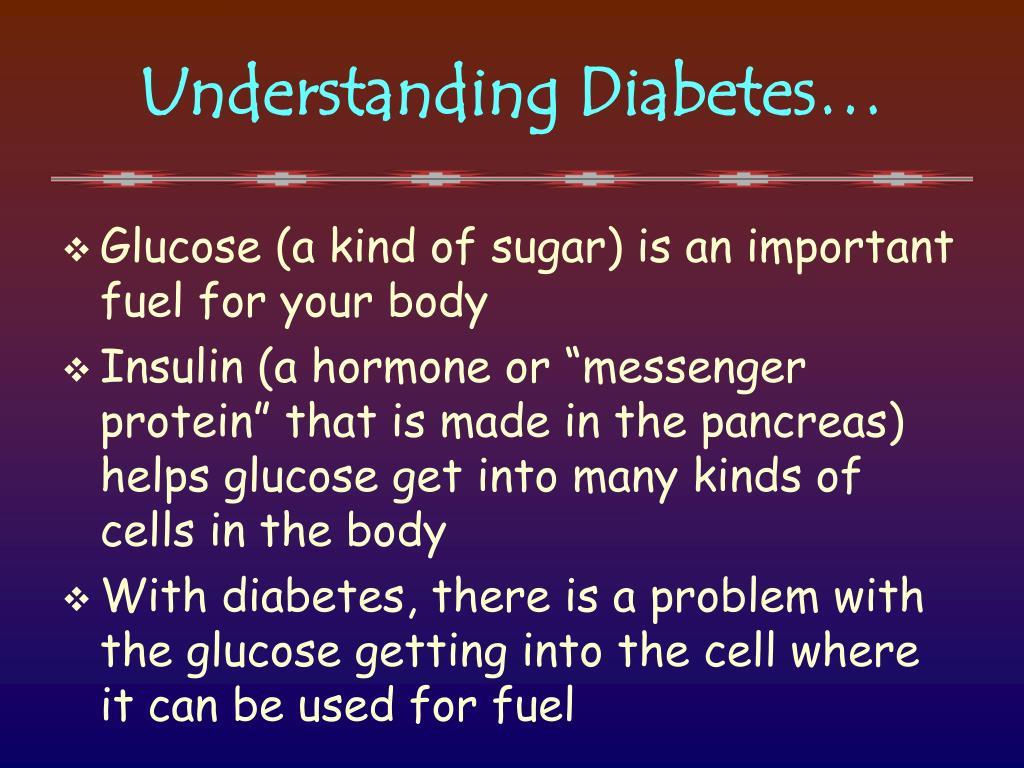 Understanding Diabetes…