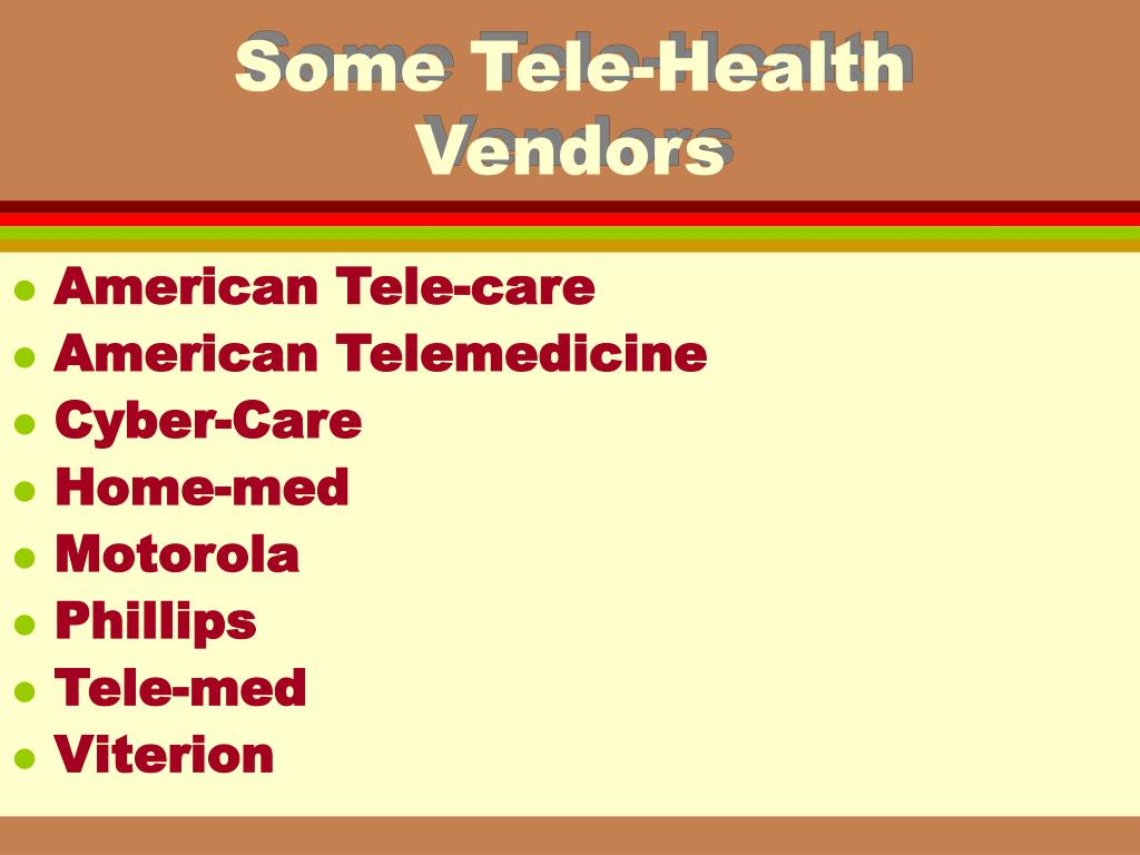 Some Tele-Health Vendors