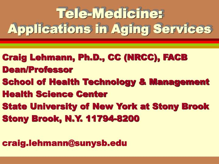 Tele medicine applications in aging services