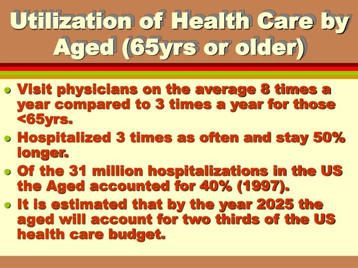 Utilization of health care by aged 65yrs or older