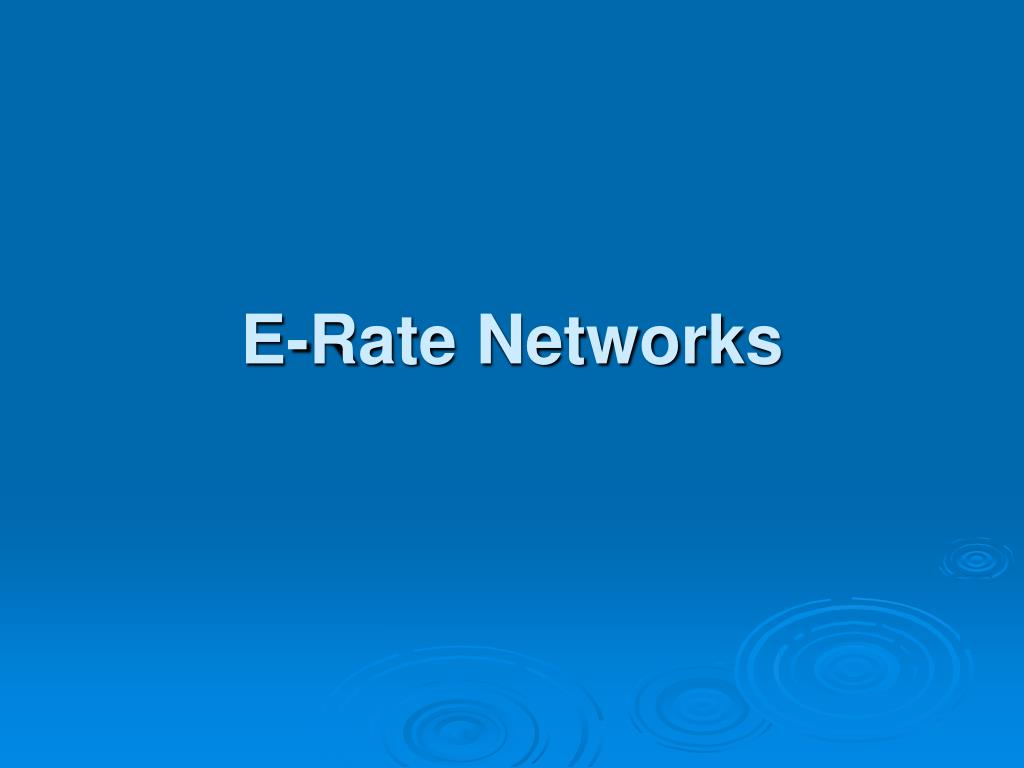 E-Rate Networks