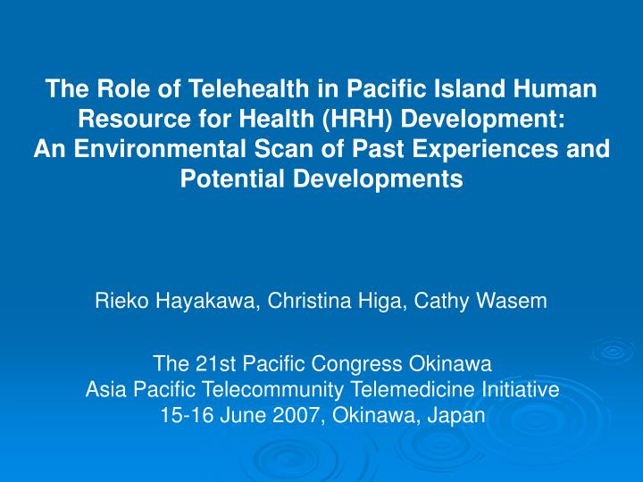 The Role of Telehealth in Pacific Island Human Resource for Health (HRH) Development: