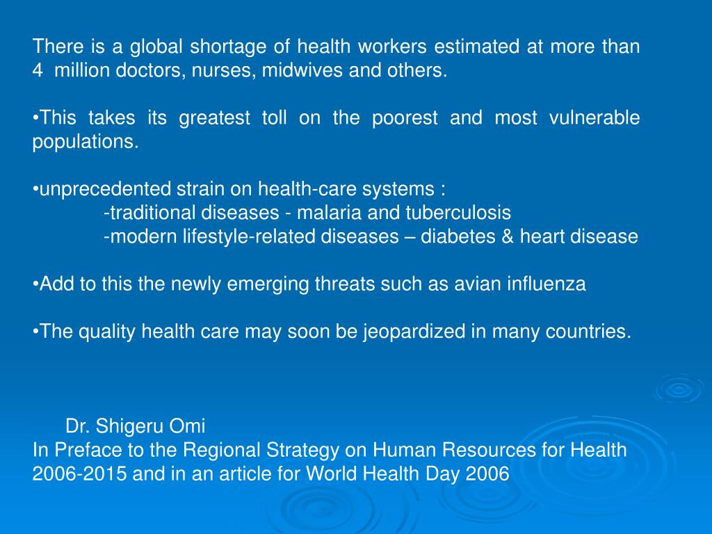 There is a global shortage of health workers estimated at more than 4  million doctors, nurses, midwives and others.