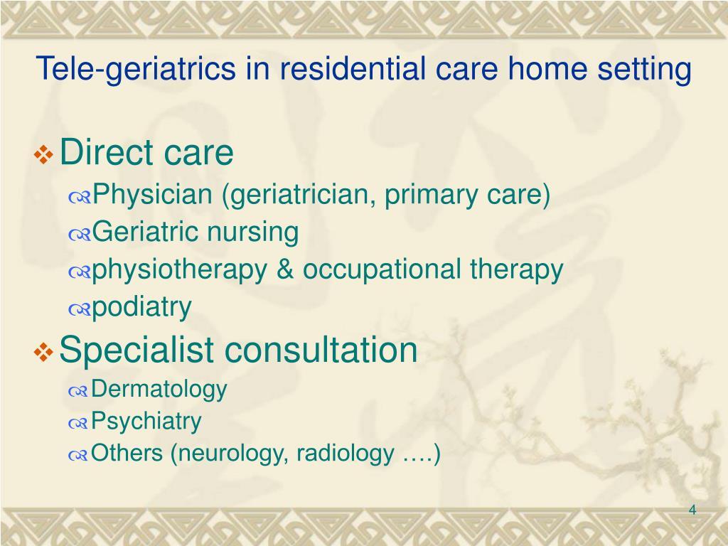 Tele-geriatrics in residential care home setting