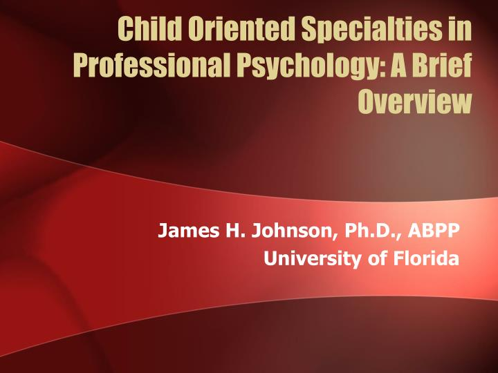 Child oriented specialties in professional psychology a brief overview