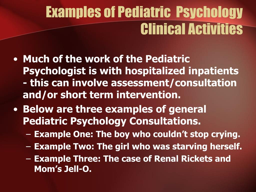 Examples of Pediatric  Psychology Clinical Activities