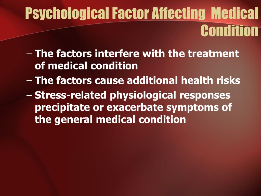 Psychological Factor Affecting  Medical Condition