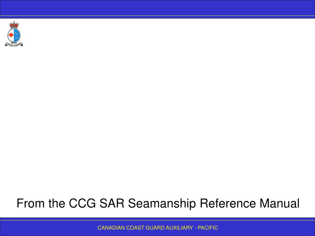 From the CCG SAR Seamanship Reference Manual