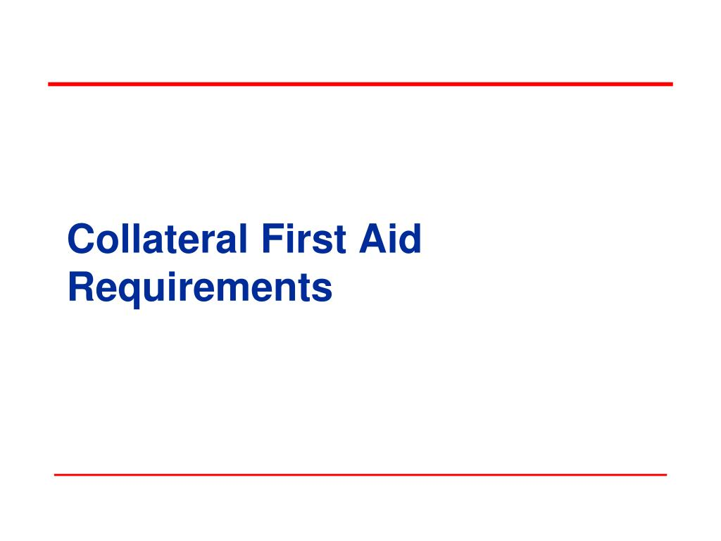 Collateral First Aid Requirements