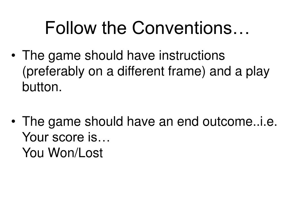 Follow the Conventions…