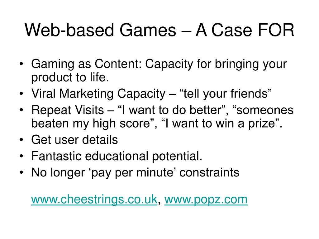 Web-based Games – A Case FOR