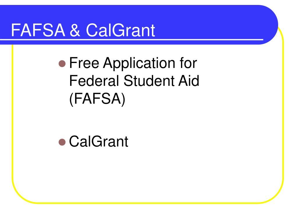 FAFSA & CalGrant