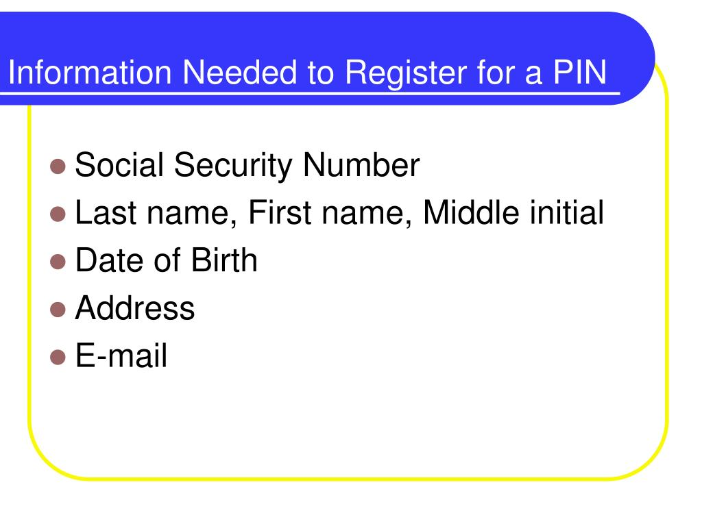 Information Needed to Register for a PIN