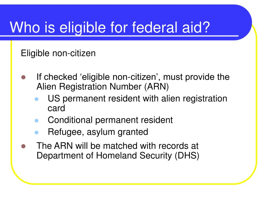 Who is eligible for federal aid?