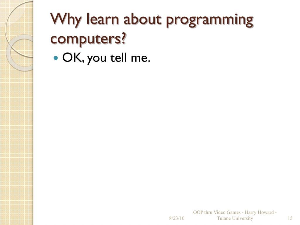 Why learn about programming computers?