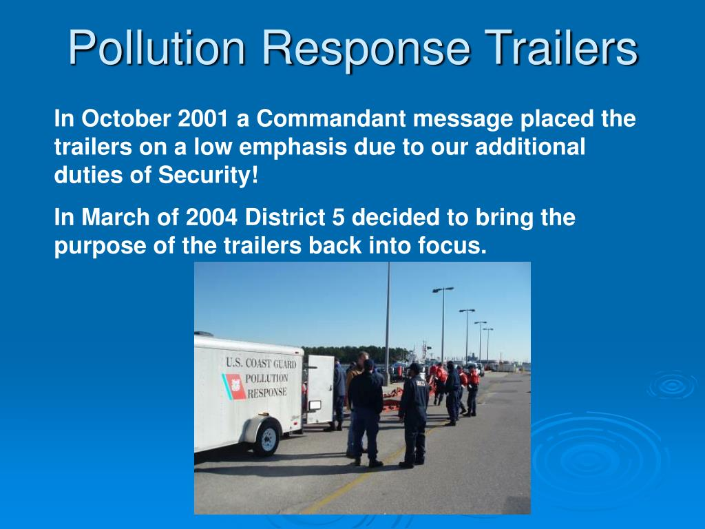 In October 2001 a Commandant message placed the trailers on a low emphasis due to our additional duties of Security!
