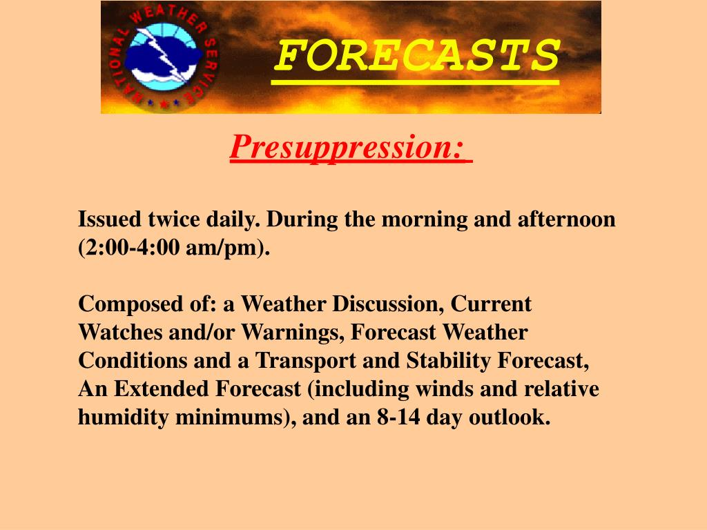 Issued twice daily. During the morning and afternoon (2:00-4:00 am/pm).