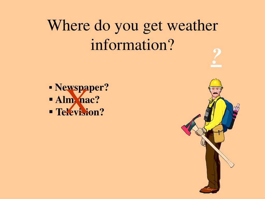 Where do you get weather information?