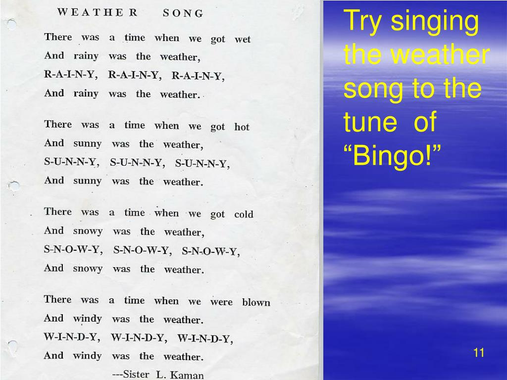 """Try singing the weather song to the  tune  of """"Bingo!"""""""