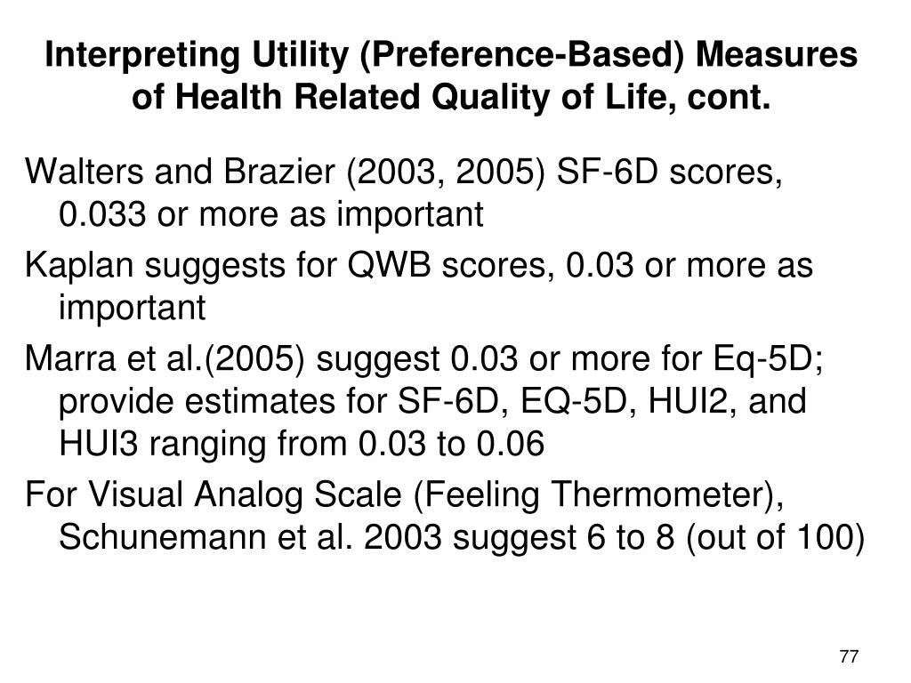 Interpreting Utility (Preference-Based) Measures of Health Related Quality of Life, cont.