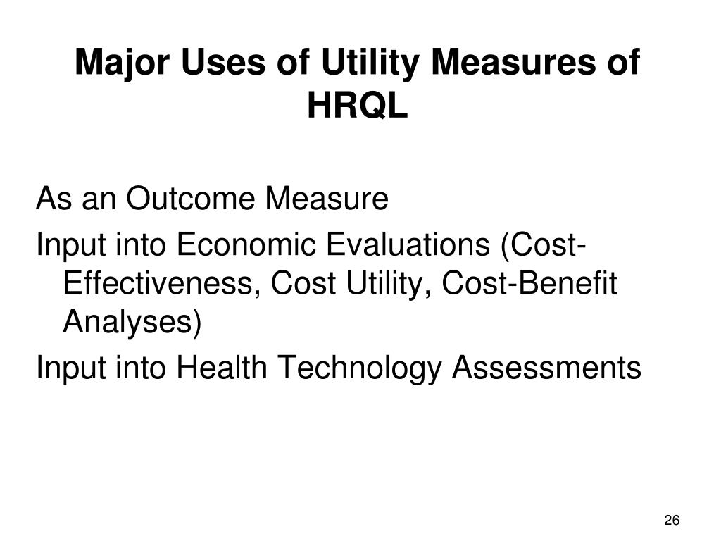 Major Uses of Utility Measures of HRQL